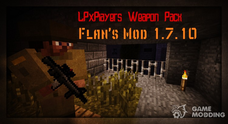 LPxPlayer's Weapon Pack for Flan's Mod for Minecraft