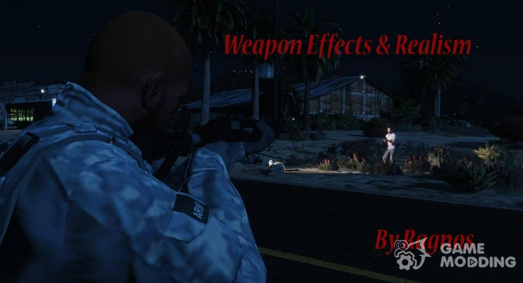 Weapon Effects and Realism Mod 2.0 for GTA 5