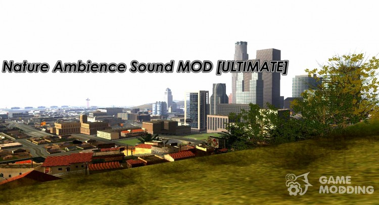 Nature Ambience Sound MOD ULTIMATE for GTA San Andreas
