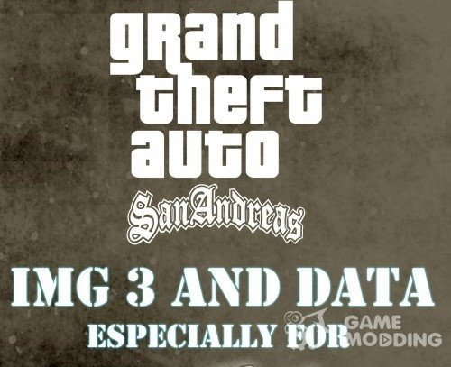 GTA 3 IMG and DATA for GTA San Andreas