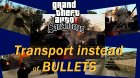 Transport instead of bullets