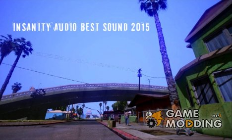 INSANITY Audio Best Sound 2015 for GTA San Andreas