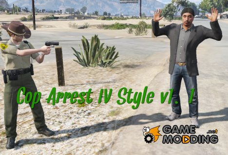 Cop Arrest IV Style v1.1 for GTA 5
