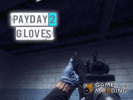 Payday 2 Gloves for Counter-Strike Source