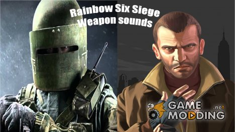Rainbow Six Siege Weapon sounds для GTA 4