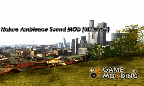 Nature Ambience Sound MOD ULTIMATE для GTA San Andreas