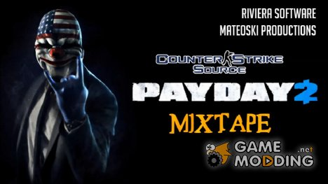 Payday 2 Mixtape (CS:S) for Counter-Strike Source
