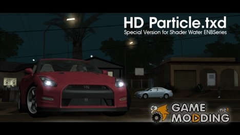 "HD ""Particle.txd"" (Special Version for Shader Water ENBSeries) для GTA San Andreas"