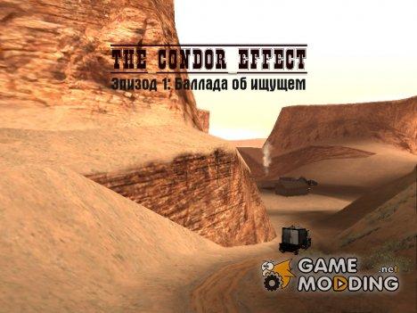The Condor Effect. Эпизод 1. Баллада об ищущем для GTA San Andreas