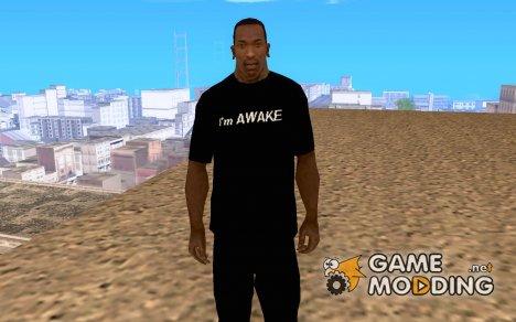 I'm Awake для GTA San Andreas
