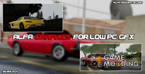 Alfa Graphics for Low PC GFX for GTA San Andreas