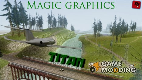 Magic TITAN graphics для GTA San Andreas